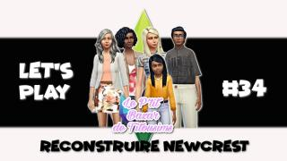 [ LET'S PLAY ] Reconstruire Newcrest #34