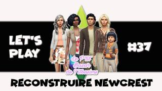 [LET'S PLAY] Reconstruire Newcrest #37