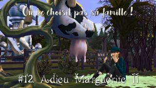 Adieu Marguerite II 🐮 #12 On ne choisit pas sa famille [LET'S PLAY]