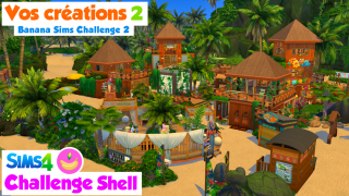 Vos sublimes créations 2/2 💖 Challenge construction shell Sims 4 🍌 Banana Sims Challenge 2