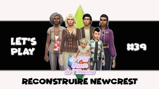 [LET'S PLAY] Reconstruire Newcrest #39